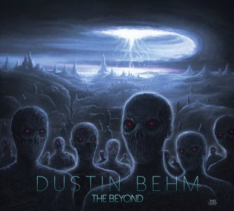 Dustin Behm The Beyond
